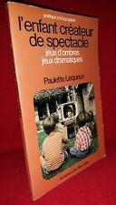 P. Lequeux L'Enfant Créateur De Spectacle Jeux d'Ombres Jeux dramatiques (Colin)
