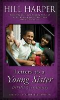 Letters to a Young Sister: DeFINE Your Destiny by Hill Harper