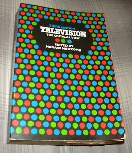 TELEVISION: THE CRITICAL VIEW edited by HORACE NEWCOMB (1982 3RD EDITION SC)