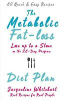 The Metabolic Fat-loss Diet Plan, Brand New, Free P&P in the UK