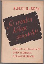 So werden Kriege gemacht! Albert Norden 1950 Dietz Verlag ! (H2