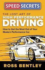 The Lost Art of High Performance Driving: How to Get the Most Out of Your Mod...