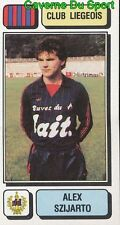 153 ALEX SZIJARTO HUNGARY RFC.LIEGEOIS STICKER FOOTBALL 1983 PANINI