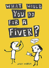 What Would You Do For a Fiver?,GOOD Book