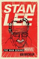 Stan Lee : The Man Behind Marvel, Paperback by Batchelor, Bob, Brand New, Fre...