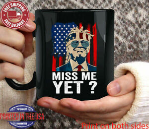 Miss Me Yet Funny Trump Is Still My President Gift Funny Donal Trump Mug Gift