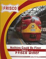 Nothing Could Be Finer Than a FRISCO DINER: St. Louis-San Francisco Railroad NEW