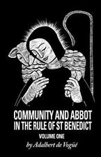 Community and Abbot in the Rule of Saint Benedict : Volume One CS5/1 by...