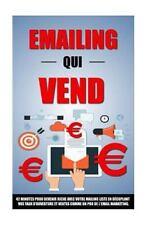Emailing Qui Vend: 42 Minutes Pour Devenir Riche Avec Votre Mailing List en...