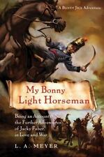 My Bonny Light Horseman: Being an Account of the Further Adventures of Jacky Fab