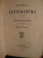 Storia della Letteratura Prose di G. Regaldi prefazione G. Carducci 1879 Vigo