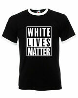 White Lives Matter Ringer T-Shirt, Justice Protest Peace Retro Slogan Adult Top