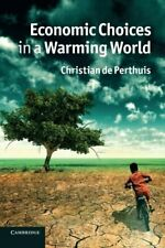 Economic Choices in a Warming World, Perthuis, Christian 9780521175685 New,,
