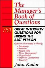 The Managers Book of Questions: 751 Great Interview Questions for Hiring the Be