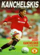 Kanchelskis By Andrei Kanchelskis, George Scanlan