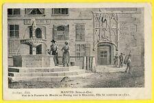 cpa Rare Gravure MANTES la JOLIE La FONTAINE du Marché au HARENG vers 1800
