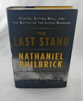 The Last Stand: Battle of the Little Bighorn; Philbrick; First Edition/Printing