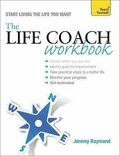 The Life Coach Workbook (Teach Yourself: Relationships & Self-Help), Raymond, Je