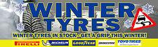 6FT X 2FT WINTER TYRES SALE BANNER *Workshop Goodyear Michelin Toyo*