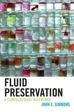 NEW Fluid Preservation: A Comprehensive Reference by John E. Simmons
