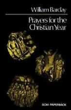 Prayers for the Christian Year by William Barclay (2012, Paperback)