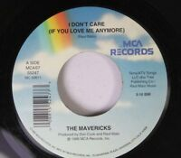 Country 45 The Mavericks - I Don'T Care (If You Love Me Anymore) / Something Stu