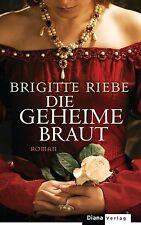 Riebe, Brigitte - Die geheime Braut: Roman //3