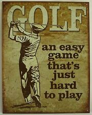 GOLF AN EASY GAME THAT'S JUST HARD TO PLAY METAL SIGN Sports NEW Retro Vintag US