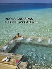 POOLS AND SPAS IN HOTELS AND RESORTS - LI, MANDY (EDT)/ WHITTAKER, SCOTT (EDT)/