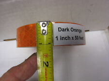 "3M DARK  ORANGE  Reflective   Conspicuity  Tape 1"" x 50 ft"
