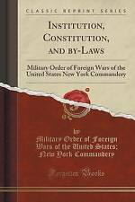 Institution, Constitution, and by-Laws: Military Order of Foreign Wars of the Un