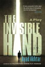 The Invisible Hand by Ayad Akhtar (2015, Paperback)
