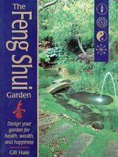 Feng Shui Garden: Design Your Garden for Health, Wealth and Happiness by G Hale