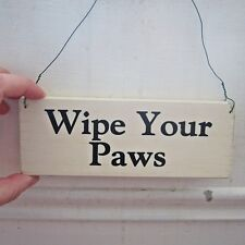 Wipe your Paws Wooden Sign -Free Shipping