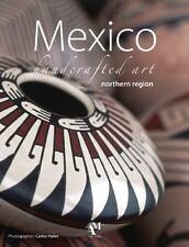 Mexico Handcrafted Art Northern Region by Fernando de Haro and Omar Fuentes