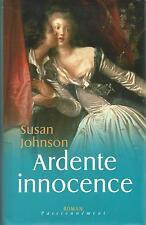 Ardente innocence.Susan JOHNSON.France loisirs  K001