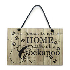 Handmade Cockapoo Gift A House Is Not a Home Without a Cockapoo Sign/Plaque 009