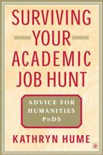 New, Surviving Your Academic Job Hunt: Advice for Humanities PhDS, Hume, Kathryn