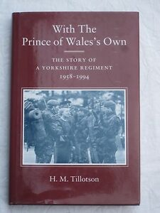 With the Prince of Wales´s Own,The Story of a Yorkshire Regiment 1958-1994