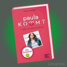 PAULA KOMMT | PAULA LAMBERT | Das ehrlichste Sex-Buch der Welt - Die Sexpertin!