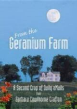 From the Geranium Farm: A Second Crop of Daily Emails Crafton, Barbara Cawthorn