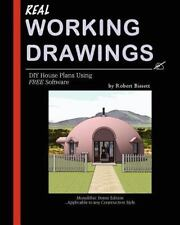 Real Working Drawings: Diy House Plans With Free Software, Monolithic Dome Ed...