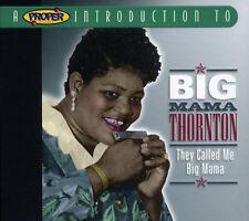 Big Mama Thornton THEY CALLED ME BIG MAMA Proper Introduction 23 TRACK New CD
