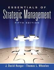Essentials of Strategic Management by Thomas L. Wheelen and J. David Hunger...