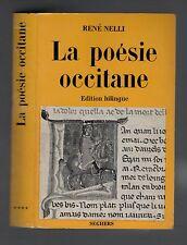 RENE NELLI LA POESIE OCCITANE  EDITION BILINGUE 1967 ED.SEGHERS ED.ORIGINALE