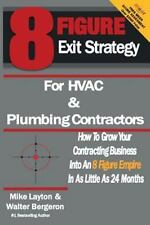 8 Figure Exit Strategy for HVAC and Plumbing Contractors: How To Grow Your...