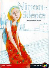 Ninon Silence * Marie Claude BEROT * Castor poche Junior 10 ans La vie en vrai
