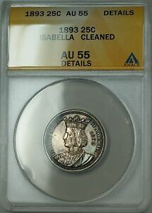 1893 Isabella Commemorative Silver Quarter Coin ANACS AU-55 Details Clnd. Toned