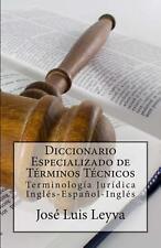 Diccionario Especializado de Terminos Tecnicos: Terminologia Juridica Ingles-Esp