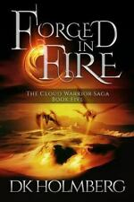 Forged in Fire: By Holmberg, D. K.